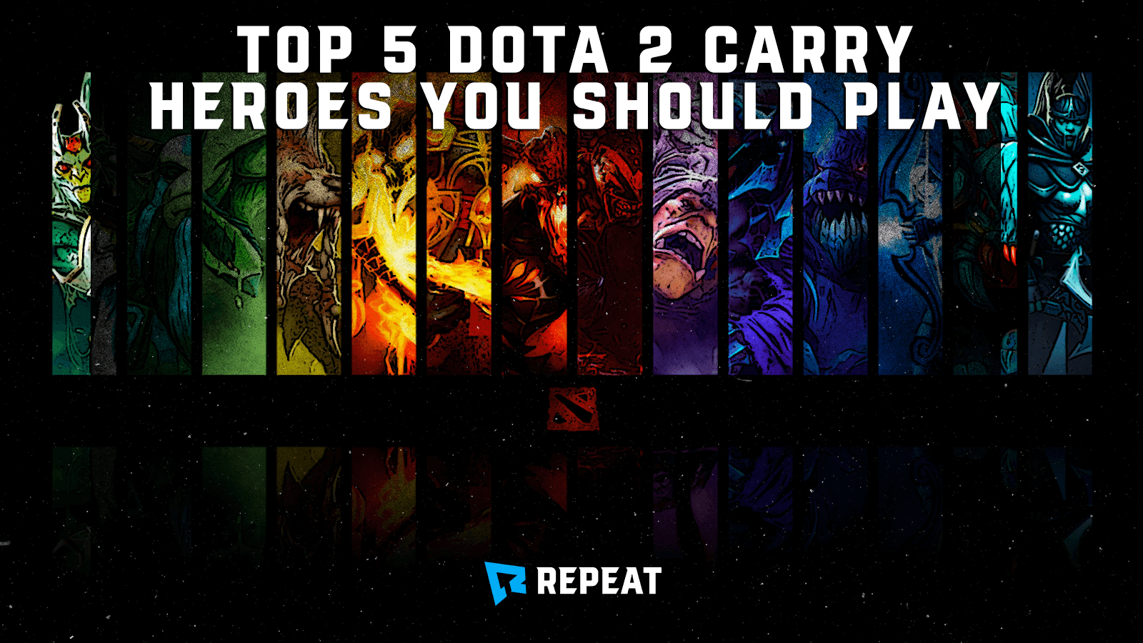 Top 5 Dota 2 Carry Heroes You Should Play Repeat Gg